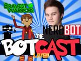 The BotCast Episode 18 - John Omohundro, Bravest Warriors, Voice Over