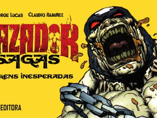 Feio, sujo e malvado: a saga do Cazador finalmente no Brasil.