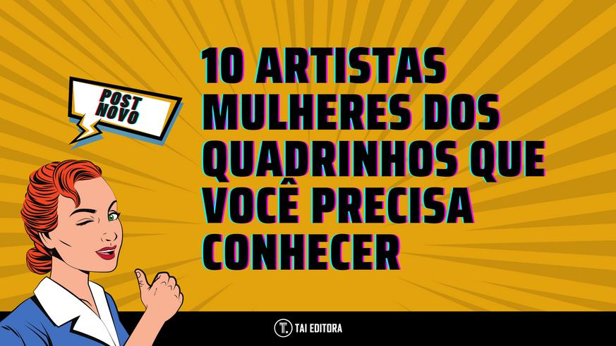 10 artistas mulheres do universo dos quadrinhos que você precisa conhecer