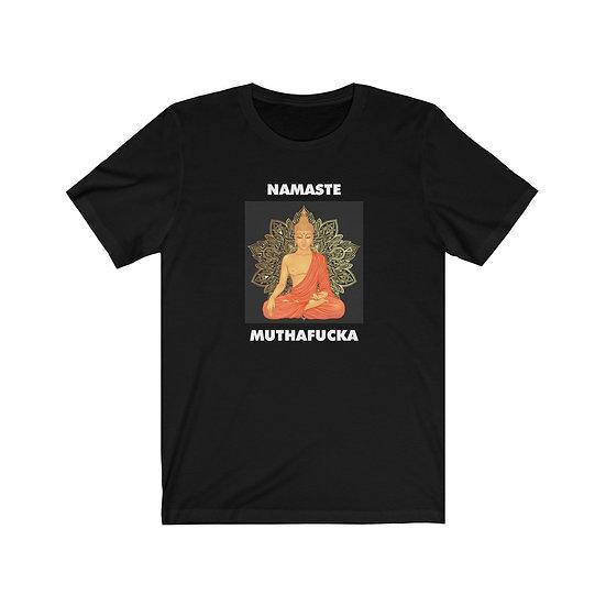 Namaste Muthafucka - Short Sleeve Tee