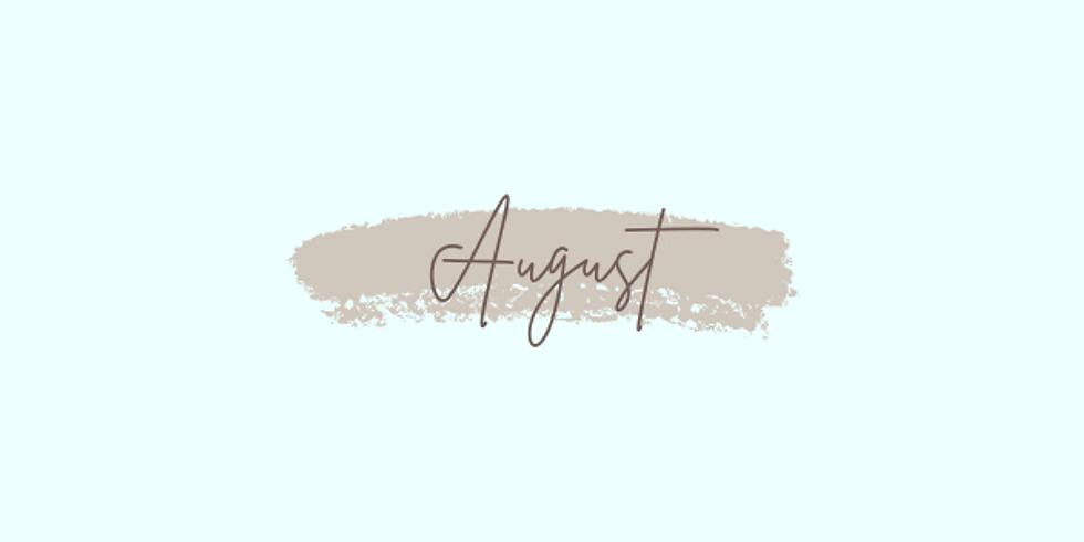 August: Week 1