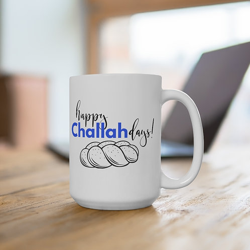 Happy Challah Days Mug 15oz