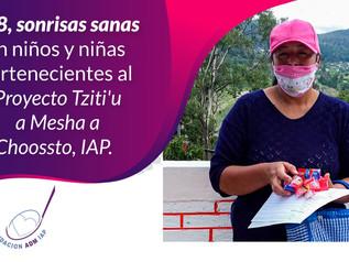 Dientes contentos, sonrisas sanas en niños y niñas del Proyecto Tziti'u a Mesha a Choossto, IAP.
