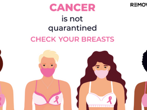 Cancer is not Quarantined. Check your Breasts.