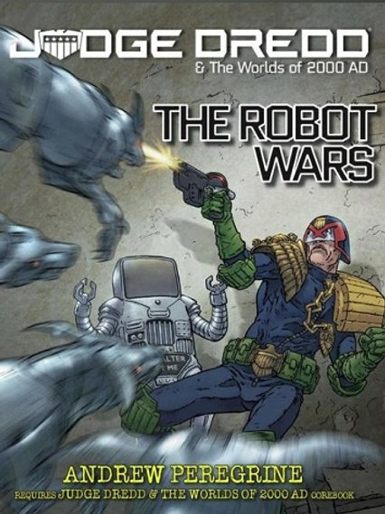 The Robot Wars - Judge Dredd RPG & The Worlds of 2,000 AD RPG