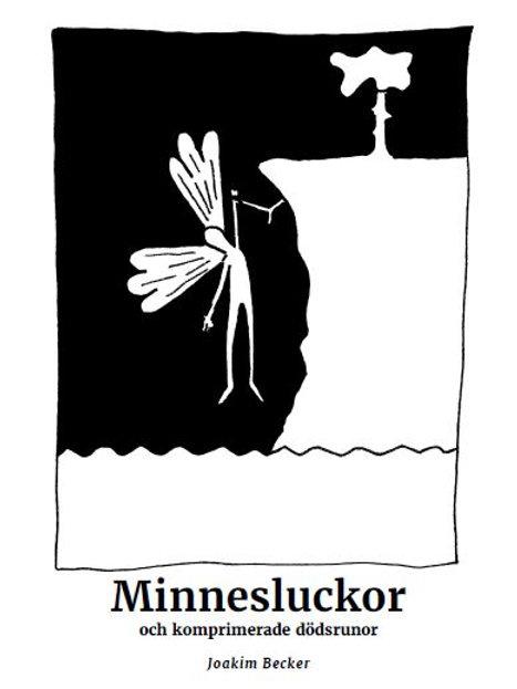 Minnesluckor och komprimerade dödsrunor - Joakim Becker
