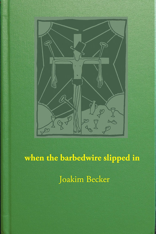 when the barbedwire slipped in av Joakim Becker
