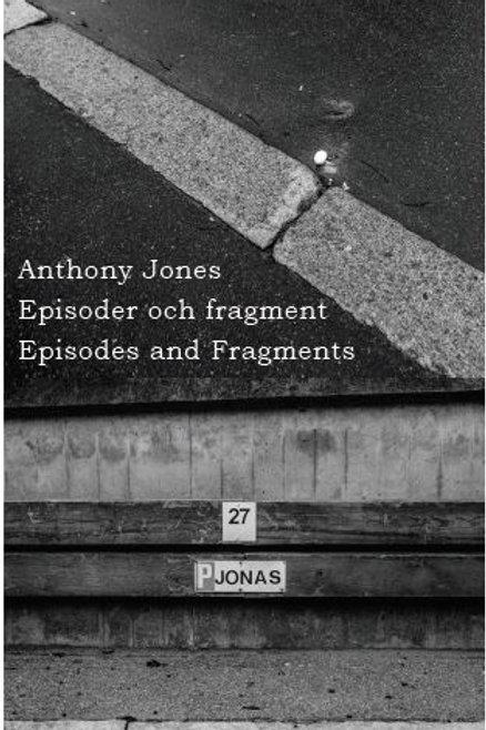 Episodes and Fragments av Anthony Jones