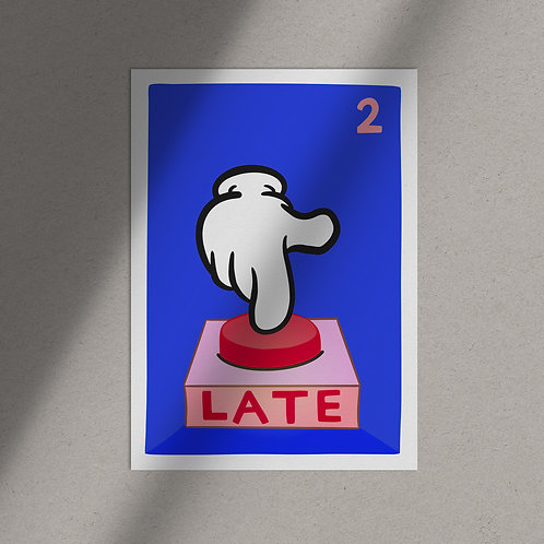 """""""2 Late"""" Poster"""