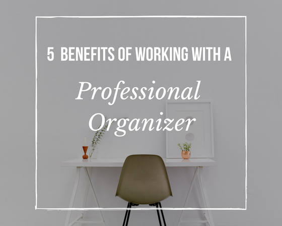 5 Benefits of Working With a Pro Organizer