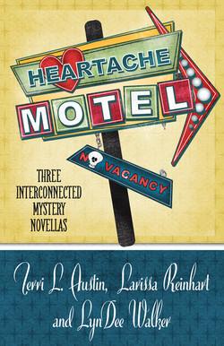 HEARTACHE MOTEL, Three Interconnected Mystery Novellas