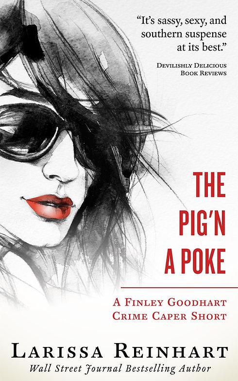 Finley Goodhart Crime Caper prequel, The Pig'n A Poke by Larissa Reinhart