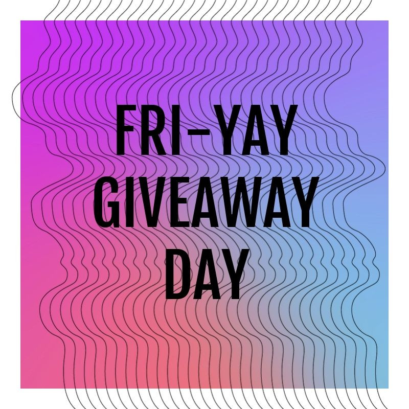 Fri-Yay Giveaway Day
