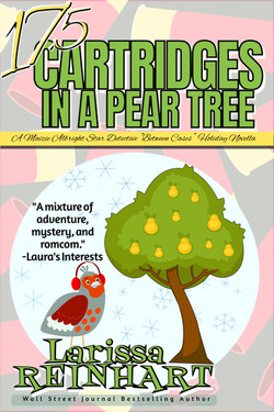 17.5 Cartridges in a Pear Tree, Maizie Albright Star Detective book 5