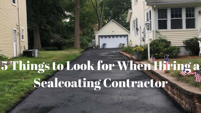 5 Things to Look for when Hiring a Sealcoating Company