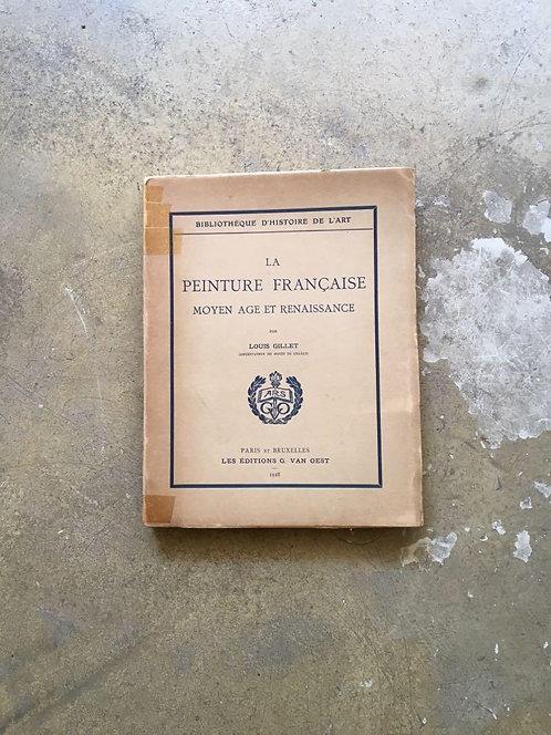 """GILLET Louis """"La peinture française, Moyen-Âge et Renaissance"""""""