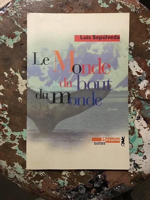 "SEPULVEDA Luis ""Le monde du bout du monde"""
