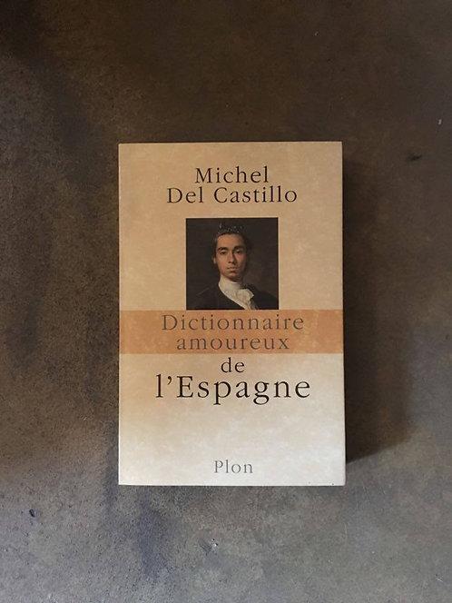 """CASTILLO  Michel del """"Dictionnaire amoureux de l'Espagne"""""""