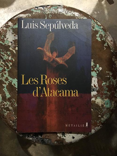 """SEPULVEDA Luis  """"Les roses d'Atacama"""""""