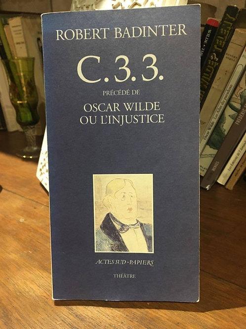 """BADINTER Robert  """"C.3.3. précédé de Oscar Wilde ou l'injustice"""