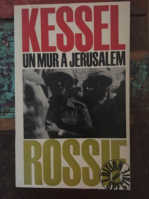 """KESSEL Joseph  """"Un mur à Jerusalem"""""""