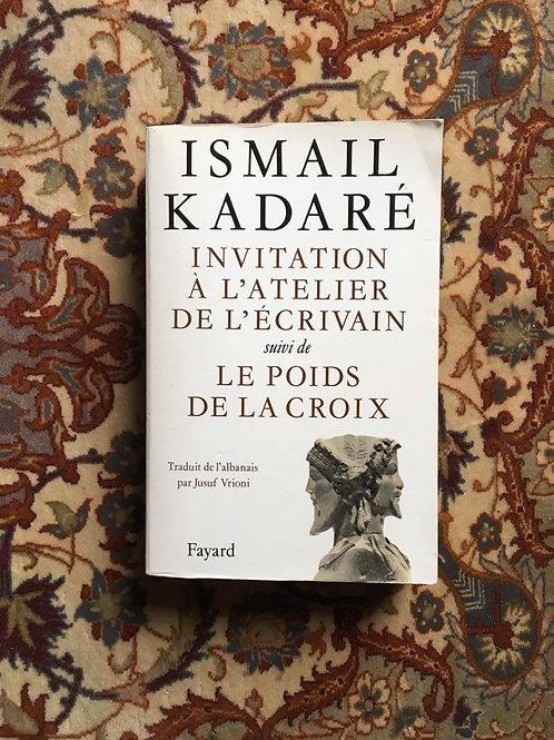 """KADARÉ  Ismail """"Invitation à l'atelier de l'écrivain"""""""