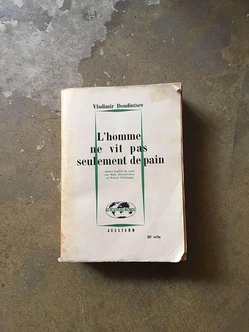 """DOUDINTSEV  Vladimir  """"L'homme ne vit pas seulement de pain"""""""