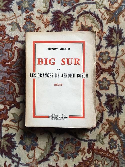 """MILLER Henry  """"Big Sur et les oranges de Jerôme Bosch"""""""