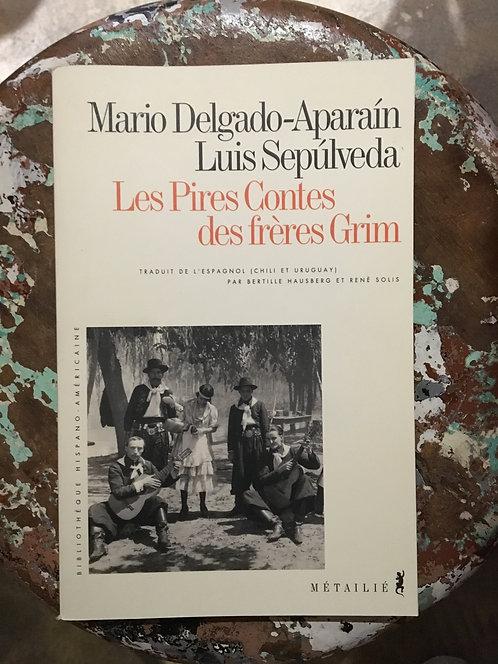 """SEPULVEDA Luis et Mario DELGADO-APARAIN """"Les Pires Contes des Frères Gris"""