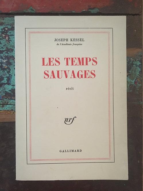 "KESSEL  Joseph ""Les temps sauvages"""