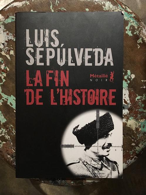 """SEPULVEDA  Luis """"La fin de l'histoire"""""""