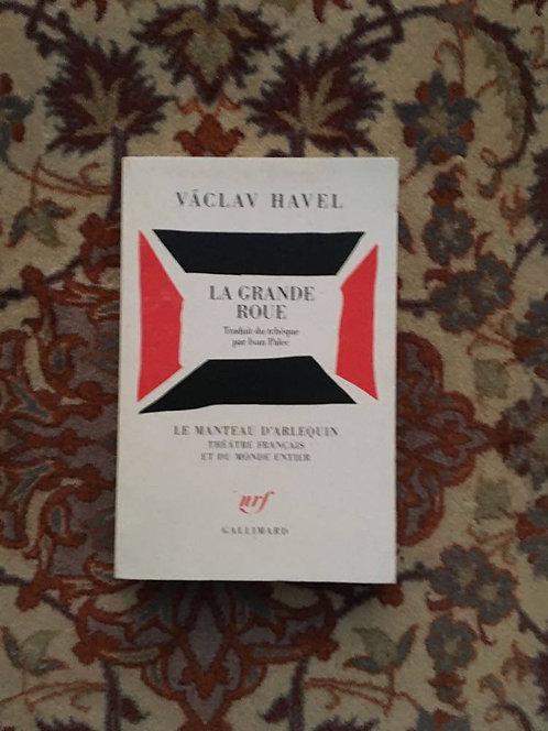 """HAVEL Vaclav  """"La grande roue"""""""