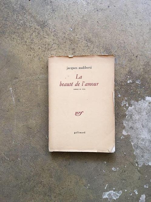 """AUDIBERTI  Jacques """"La beauté de l'amour"""""""