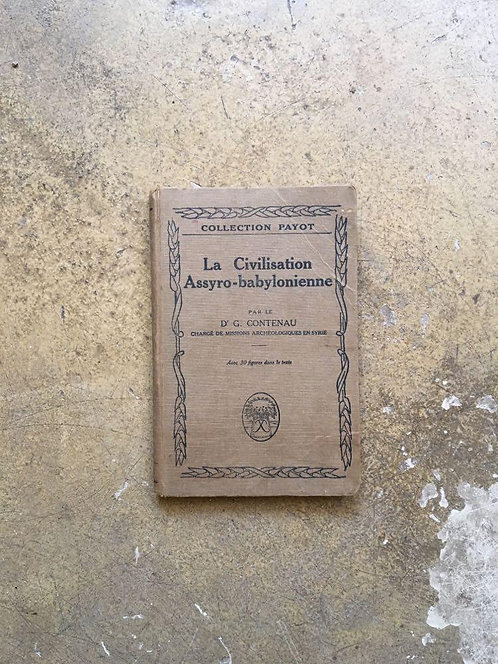 "CONTENAU G. Dr ""La Civilisation Assyro-babylonienne"""