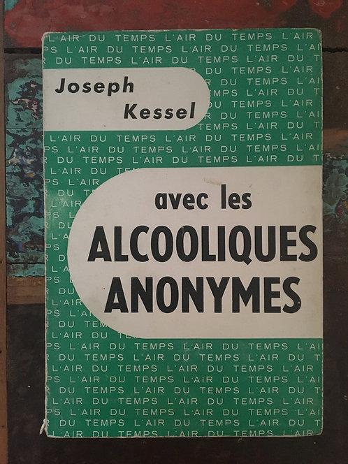 """KESSEL Joseph """"Avec les alcooliques anonymes"""""""