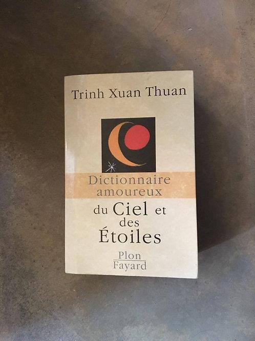 """THUAN Trinh  Xuan """"Dictionnaire amoureux du ciel et des étoiles"""""""