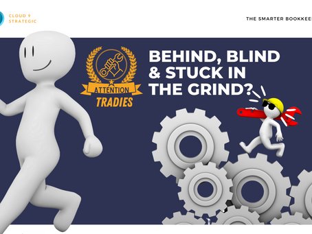 Are You Behind, Blind & Stuck in the Grind?