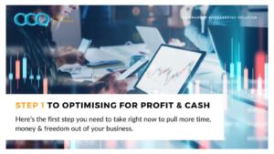 Step 1 to Optimising for Profit & Cash
