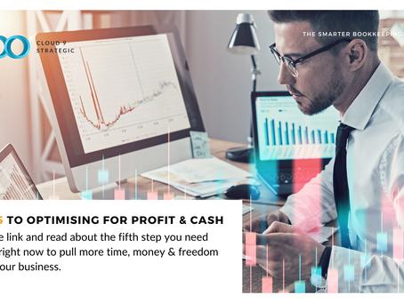 Step 5 to Optimising for Profit & Cash