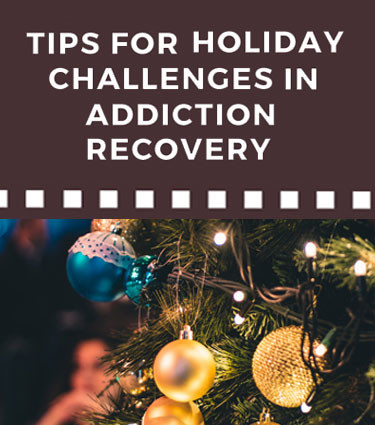 holiday challenges in addiction recovery