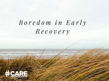 Boredom & Addiction Recovery