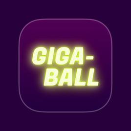 Part One - The Birth of Giga-Ball