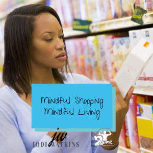 Mindful Shopping, Mindful Living
