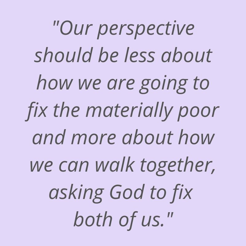 """Quotation from """"When Helping Hurts"""" by Steve Corbett and Brian Fikkert"""