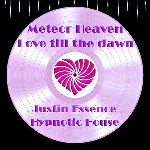 Justin Essence - Meteor Heaven ( Love till the Dawn )