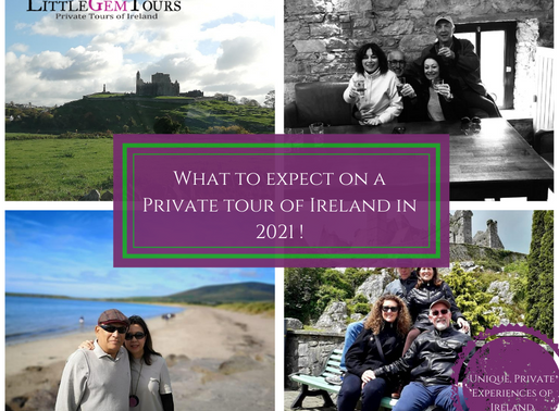 What to expect on a private tour of Ireland in 2021...