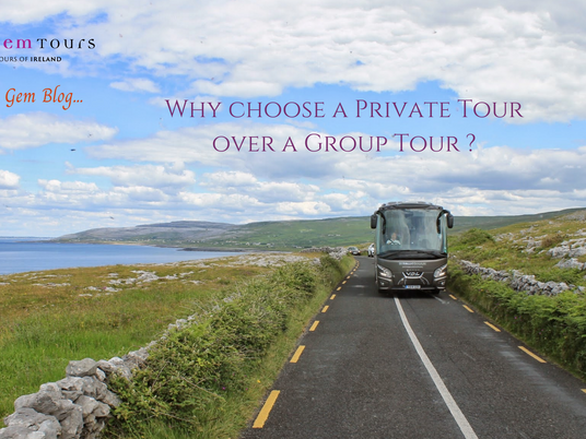 Why choose a Private Tour of Ireland over a group Tour?