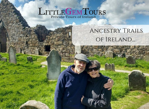Little Gem Ten - Reasons to include an Ancestry Trail on your private tour of Ireland...