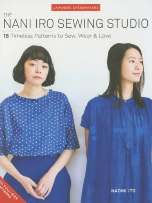 The Nani Iro Sewing Studio by Naomi Ito - Sewing Book - Garment Sewing Patterns