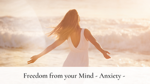 Freedom from your Mind  -Anxiety-